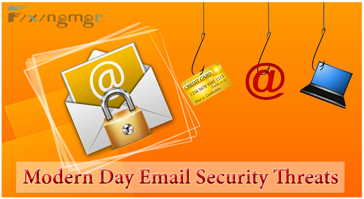 Modern Day Email Security Threats To Be Aware Of