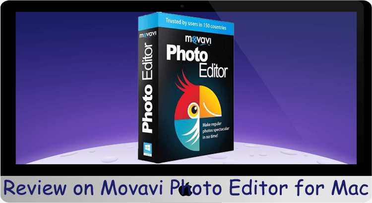 Review on Movavi Photo Editor for Mac
