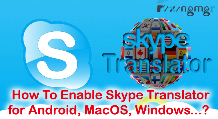 Enable Skype Translator for Android, MacOS, Windows ?